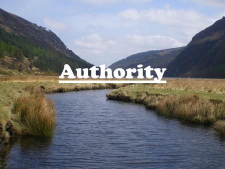 "Authority. Initial Reaction In your notes, write down the word ""Authority"" and underneath it write 5 words or phrases that first come to mind when you."