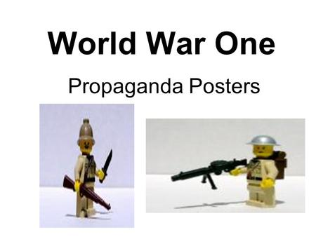 World War One Propaganda Posters.