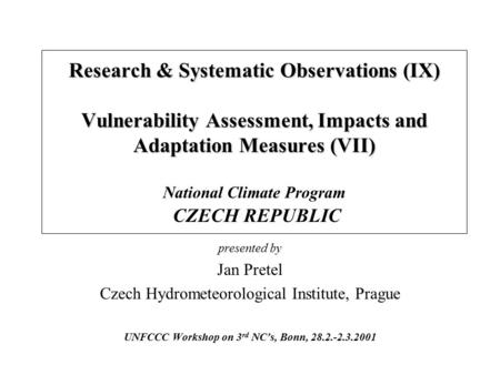 Research & Systematic Observations (IX) Vulnerability Assessment, Impacts and Adaptation Measures (VII) Research & Systematic Observations (IX) Vulnerability.