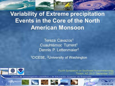 Variability of Extreme precipitation Events in the Core of the North American Monsoon Fourth Symposium on Southwest Hydrometeorology Tucson, AZ, 20-21.