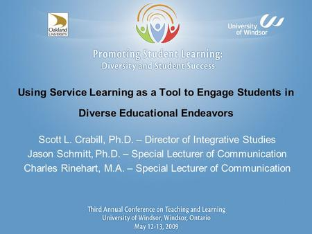 Using Service Learning as a Tool to Engage Students in Diverse Educational Endeavors Scott L. Crabill, Ph.D. – Director of Integrative Studies Jason Schmitt,