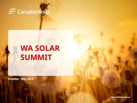 October 10th 2015 CSIQ NASDAQ Listed WA SOLAR SUMMIT.