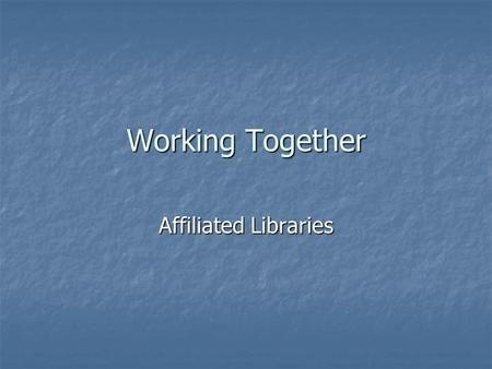Working Together Affiliated Libraries. Teaching and Learning Review of Support Services, July 2008 University Librarian should be 'de facto Director of.