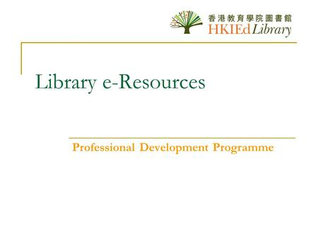 Library e-Resources Professional Development Programme.