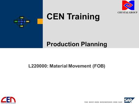 CRYSTAL GROUP L220000: Material Movement (FOB) CEN Training Production Planning.