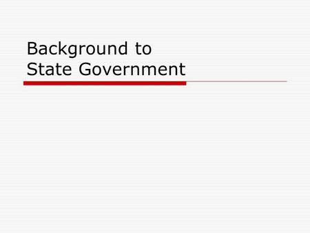 Background to State Government