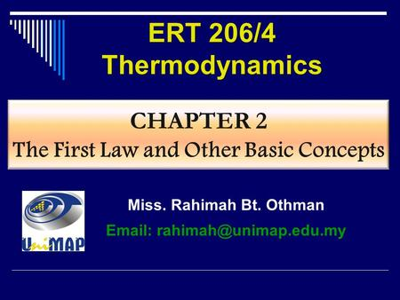 CHAPTER 2 The First Law and Other Basic Concepts ERT 206/4 Thermodynamics Miss. Rahimah Bt. Othman
