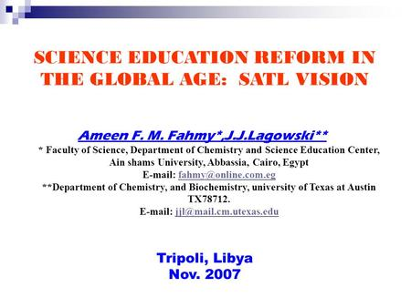 SCIENCE EDUCATION REFORM IN THE GLOBAL AGE: SATL VISION