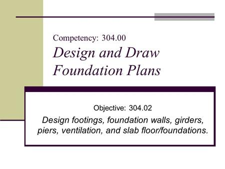 Competency: Design and Draw Foundation Plans
