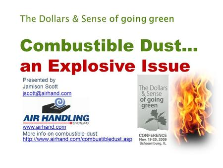 Presented by Jamison Scott   More info on combustible dust: