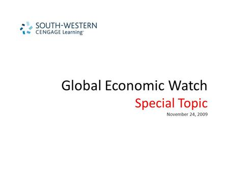 Global Economic Watch Special Topic November 24, 2009.