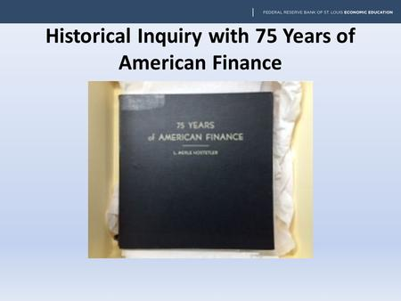 Historical Inquiry with 75 Years of American Finance.