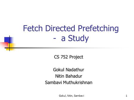Fetch Directed Prefetching - a Study
