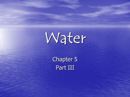 "Water Chapter 5 Part III. I. Cleaning Up Water Pollution 1. The 1972 Clean Water Act was passed to ""restore and maintain the chemical, physical, and biological."
