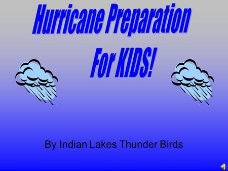 By Indian Lakes Thunder Birds Hurricanes Hurricanes are severe tropical storm that form in the southern Atlantic Ocean, Caribbean Sea, Golf of Mexico.