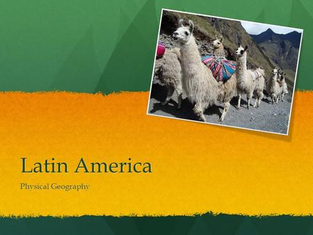 Latin America Physical Geography.