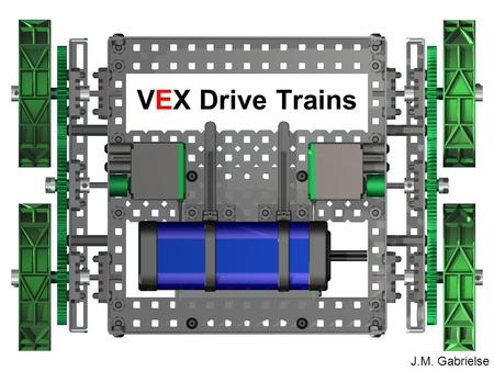 VEX Drive Trains.
