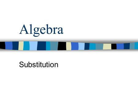 Algebra Substitution Next example Previous example EasyMediumHard Graded exercises Easy 1 Easy 2 Medium 1 Medium 2 Hard 1 Hard 2 © Rosemary Vellar Instructions.