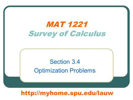 MAT 1221 Survey of Calculus Section 3.4 Optimization Problems