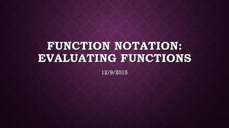 Function Notation: Evaluating Functions
