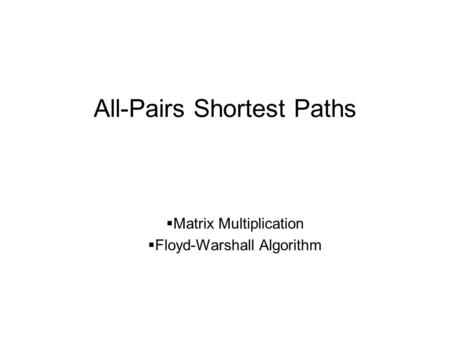 All-Pairs Shortest Paths