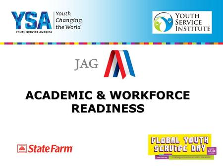 ACADEMIC & WORKFORCE READINESS. Jobs for America's Graduates Examples of Career Readiness Curriculum  #1 Set and prioritize goals and establish timeline.