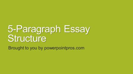 the essay and the writing process ppt  5 paragraph essay structure