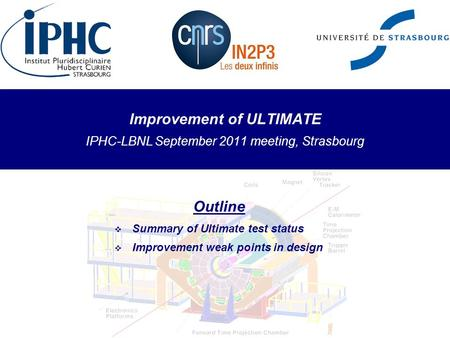 Improvement of ULTIMATE IPHC-LBNL September 2011 meeting, Strasbourg Outline  Summary of Ultimate test status  Improvement weak points in design.
