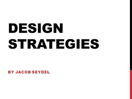DESIGN STRATEGIES BY JACOB SEYDEL. Putting stress on something in order to make it stand out is emphasizing something. Emphasis is placed on what the.