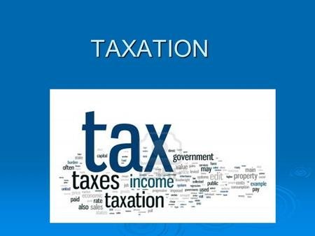 TAXATION. CONTENTS  Public Finance  Public Revenue  Taxation  Objectives of taxation  Canons of taxation  Classification of taxation  Individual.
