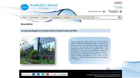 Newsletter Introducing Bangalore Corporate Office of Analytics <strong>Saves</strong> at Work Analytics <strong>Saves</strong> at Work has set up its first office in India at Whitefield,