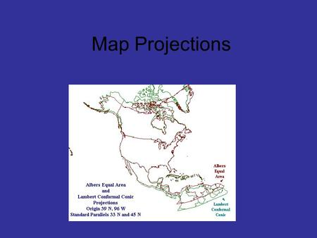 Map Projections. A map projection makes a huge difference in the way a country appears.