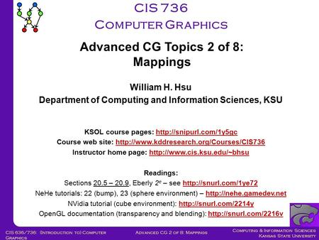 Computing & Information Sciences Kansas State University Advanced CG 2 of 8: MappingsCIS 636/736: (Introduction to) Computer Graphics CIS 736 Computer.