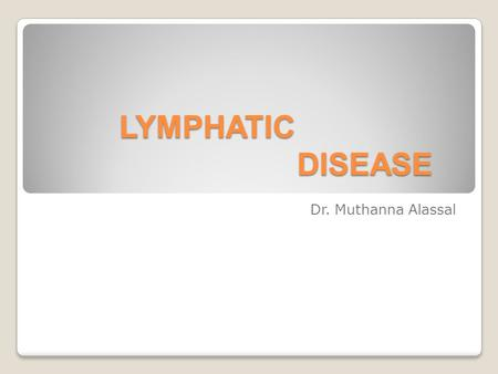 LYMPHATIC DISEASE Dr. Muthanna Alassal. Acute Lymphangitis: Is caused by inf. Spreading from wounds in the drainage area of the involved lymphatic vessels.