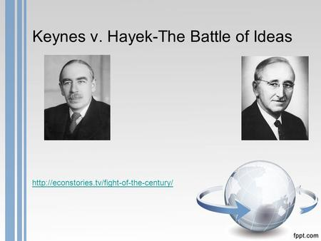 Keynes v. Hayek-The Battle of Ideas