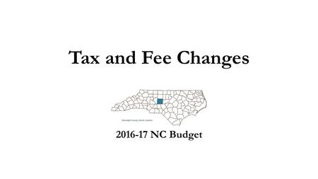 Tax and Fee Changes 2016-17 NC Budget. Personal Income Tax The income tax rate drops from 5.75 percent to 5.499 percent, effective in the 2017 tax year.