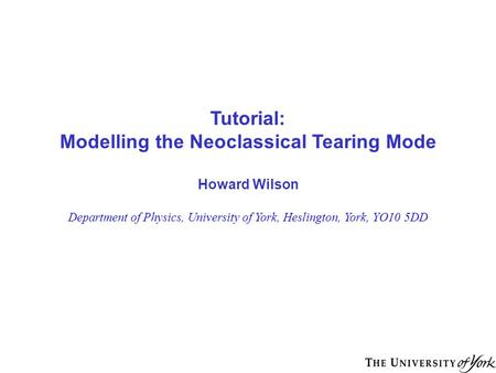 Modelling the Neoclassical Tearing Mode