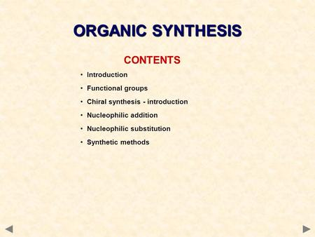 ORGANIC SYNTHESIS CONTENTS Introduction Functional groups