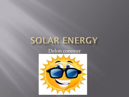 Delon conover.  The sun's light contains energy. Usually, when light hits an object the energy turns into heat, like the warmth you feel while sitting.