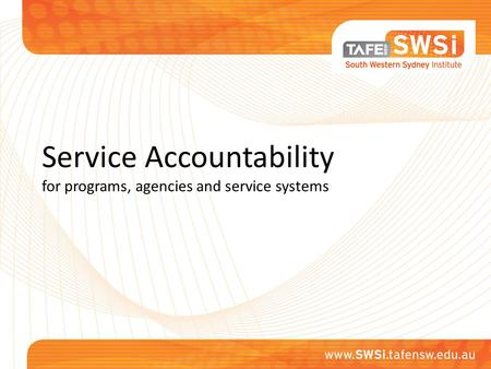 Service Accountability for programs, agencies and service systems.