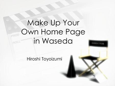 Make Up Your Own Home Page in Waseda Hiroshi Toyoizumi.