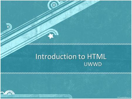 Introduction to HTML UWWD. Agenda What do you need? What do you need? What are HTML, CSS, and tags? What are HTML, CSS, and tags? html, head, and body.