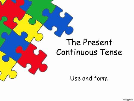 The Present Continuous Tense Use and form. What is she doing? She is reading a book.