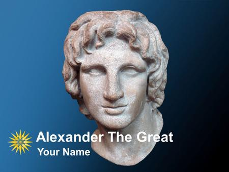 Alexander The Great Your Name. Example Bullet Point Slide Bullet point –Sub Bullet.