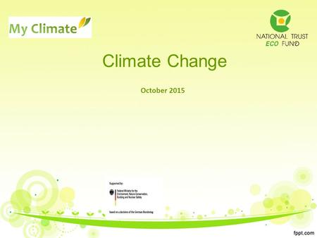 Climate Change October 2015. Main concepts Climate change – lasting change of some or all characteristics, describing the average weather condition Greenhouse.
