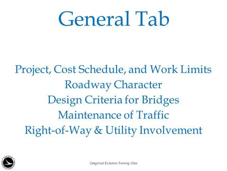 Project, Cost Schedule, and Work Limits Roadway Character Design Criteria for Bridges Maintenance of Traffic Right-of-Way & Utility Involvement General.