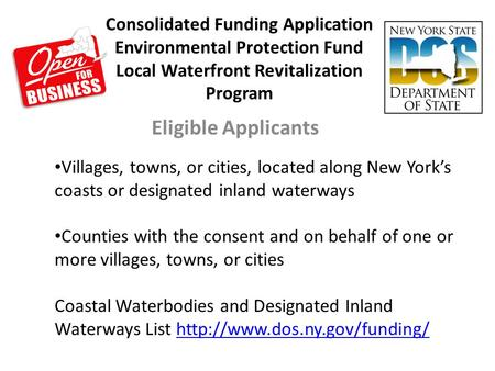 Consolidated Funding Application Environmental Protection Fund Local Waterfront Revitalization Program Eligible Applicants Villages, towns, or cities,
