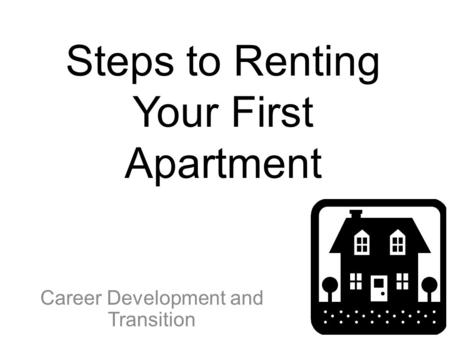 Steps to Renting Your First Apartment Career Development and Transition.