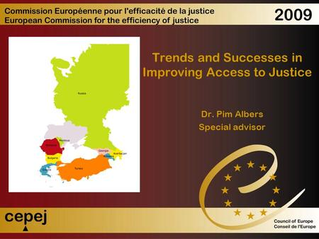 Trends and Successes in Improving Access to Justice Dr. Pim Albers Special advisor.