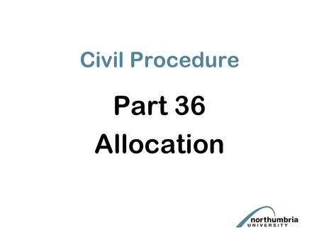 Civil Procedure Part 36 Allocation. Part 36 Payments by Defendant will specify – what part of the claim it relates to whether or not it takes account.
